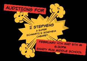 Auditions for 2 Stephens: A Super Schwartz and Sondheim Cabaret @ Sandy Run Middle School - Music Room