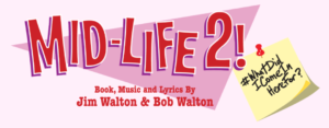 AUDITIONS for Mid-Life 2! #WhatDidIComeInHereFor? @ Upper Dublin Township Building | Fort Washington | Pennsylvania | United States